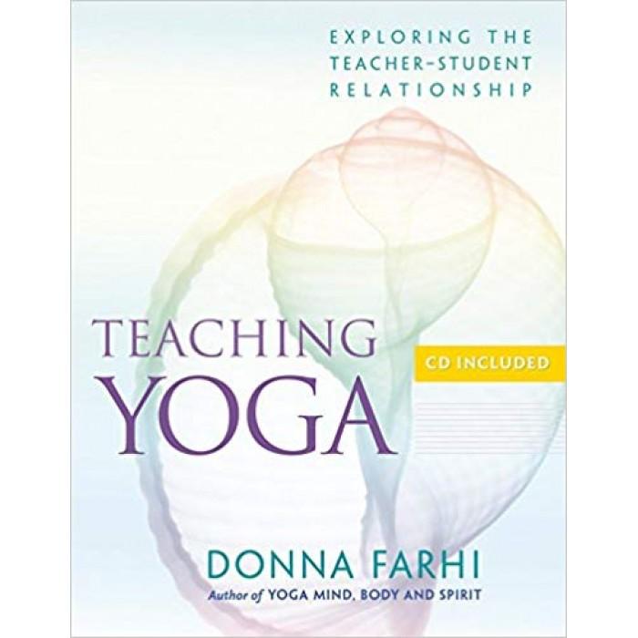 Teaching Yoga: Ethics and the Teacher-student Relationship Βιβλία